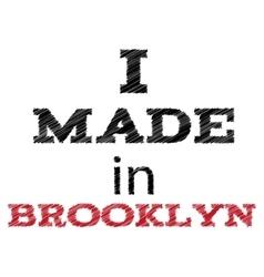 Slogan - I made in Brooklyn vector