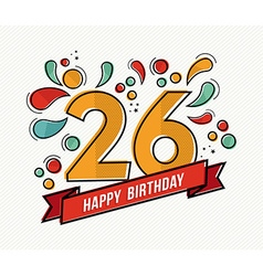 Colorful happy birthday number 26 flat line design vector image