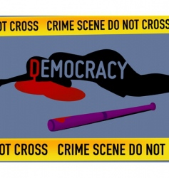 crime scene democracy is dead vector image