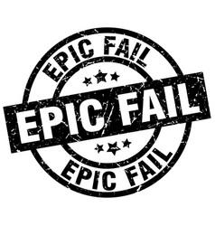 Epic fail round grunge black stamp vector
