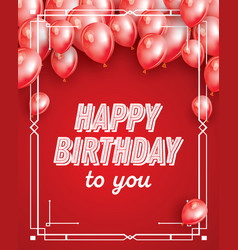 happy birthday card with red balloons confetti vector image
