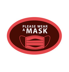 Please wear mask oval advetise label vector