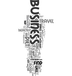Your business trip and your diet text word cloud vector