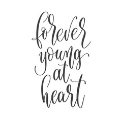Forever young at heart - hand lettering vector