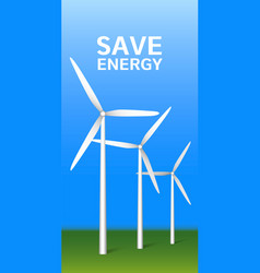save energy wind turbine plant concept background vector image