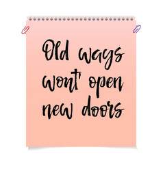 Note paper with motivation text old ways wont open vector