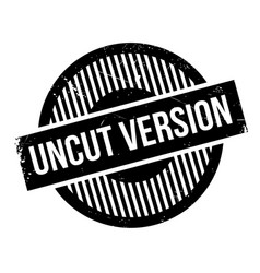 Uncut version rubber stamp vector