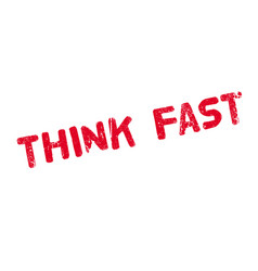 Think fast rubber stamp vector