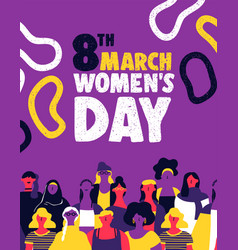 Womens day diverse woman team for equal rights vector