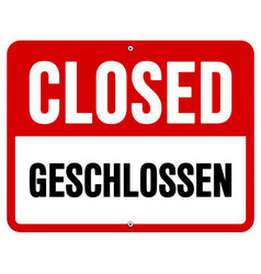 Closed geschlossen sign in white and red vector image