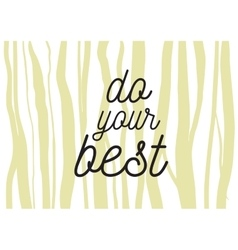 Do your best inscription Greeting card with vector