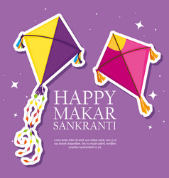 Happy makar sankranti with kites to festival vector