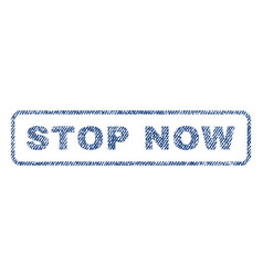 Stop now textile stamp vector