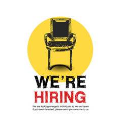 We are hiring concept design with empty chair vector