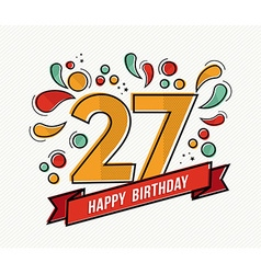 Colorful happy birthday number 27 flat line design vector image