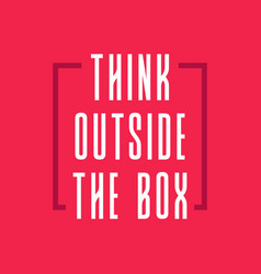 think outside the box inspiration graphic design vector image