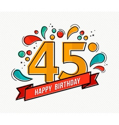 Colorful happy birthday number 45 flat line design vector