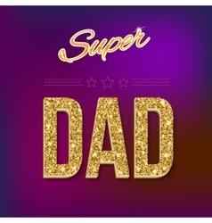 Super dad card vector