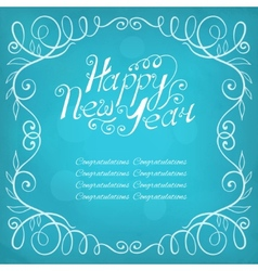 Happy New Year hand lettering Calligraphic frame vector image