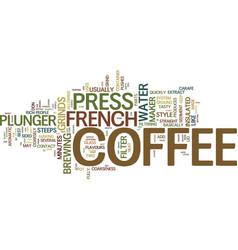 French press coffee style and flavor for your vector