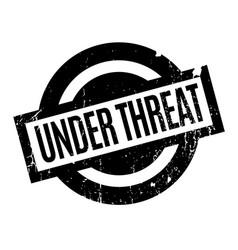 Under threat rubber stamp vector