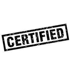 Square grunge black certified stamp vector