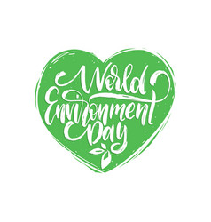 World environment dayhand lettering for cards vector
