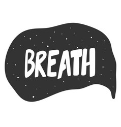 Breath hand drawn sticker vector