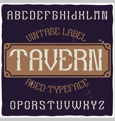 vintage label typeface named tavern vector image