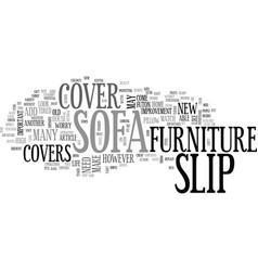 A sofa slip cover will add new life to your tired vector
