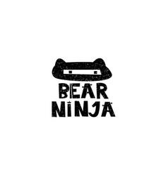bear ninja hand drawn style typography poster vector image
