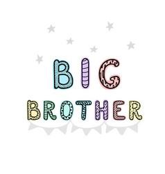Big brother - fun hand drawn nursery poster vector