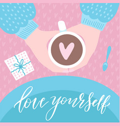 love yourself humor valentine s day lettering vector image
