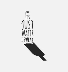 Vodka logo concept its just water i swear quote vector