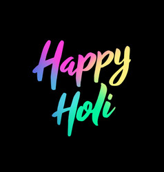 happy holi colorful hand drawn lettering phrase vector image