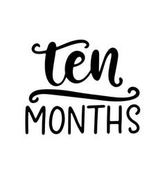 Ten months baby shower newborn age marker vector