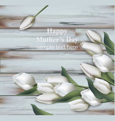 white tulips card realistic happy mother vector image