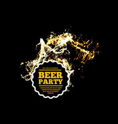 beer party splash of beer with bubbles vector image