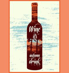 wine bottle typographic retro grunge poster vector image