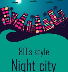 Night city in the style of 80s vector image