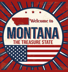 welcome to montana vintage grunge poster vector image