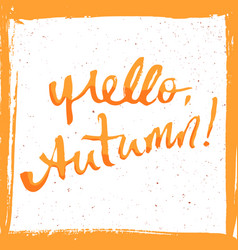 hello autumn lettering vector image vector image