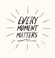 every moment matters vector image