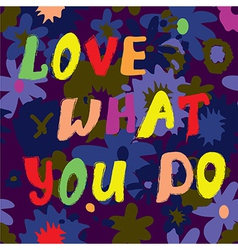 Love what you do citation card funny design vector