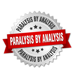 paralysis by analysis round isolated silver badge vector image