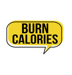 burn calories speech bubble vector image