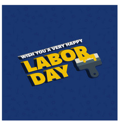 Happy labor day creative typography with painting vector