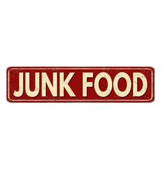 Junk food vintage rusty metal sign vector