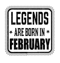 Legends are born in february vintage emblem vector
