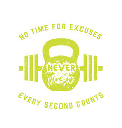 Never give up vintage gym t-shirt print vector